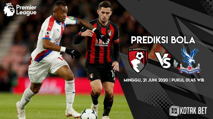 Prediksi Bola Bournemouth vs Crystal Palace 21 Juni 2020